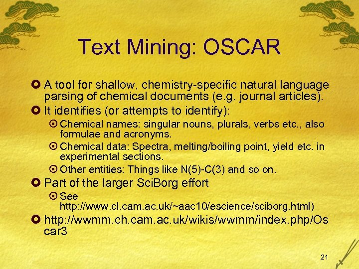 Text Mining: OSCAR £ A tool for shallow, chemistry-specific natural language parsing of chemical