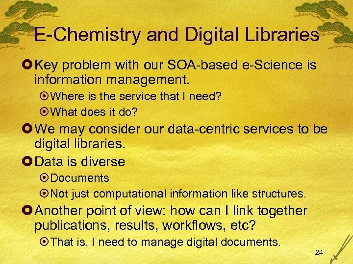 E-Chemistry and Digital Libraries £ Key problem with our SOA-based e-Science is information management.