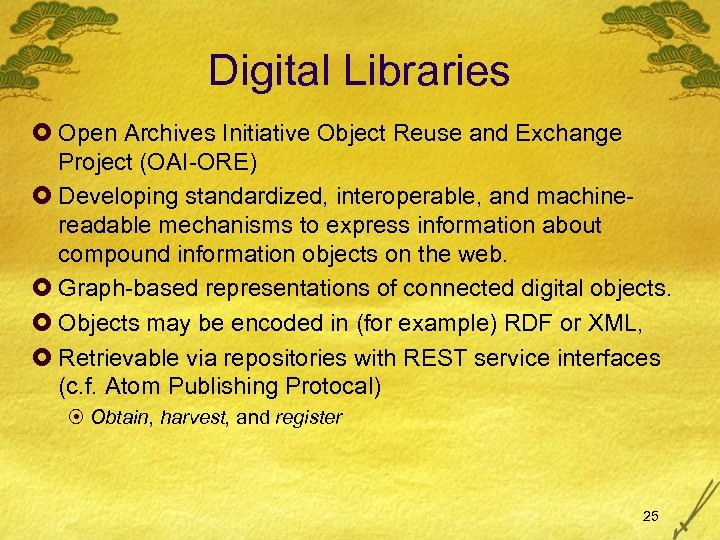 Digital Libraries £ Open Archives Initiative Object Reuse and Exchange Project (OAI-ORE) £ Developing
