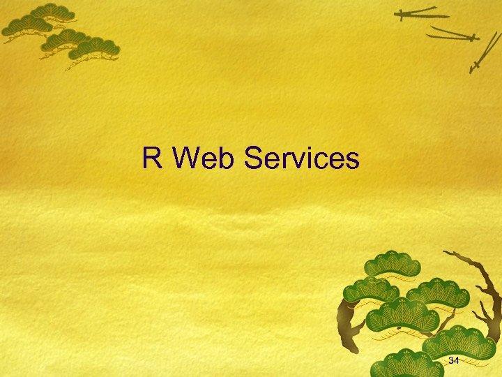R Web Services 34