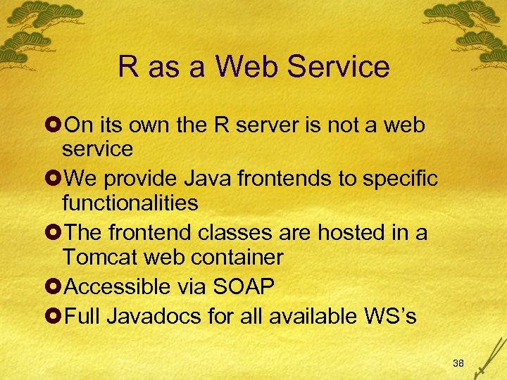 R as a Web Service £On its own the R server is not a