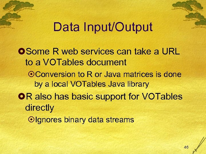 Data Input/Output £Some R web services can take a URL to a VOTables document