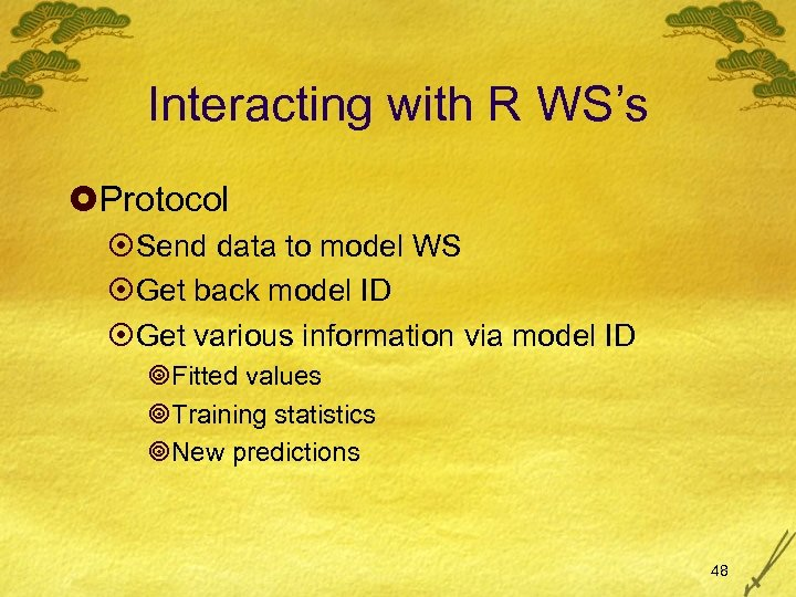Interacting with R WS's £Protocol ¤Send data to model WS ¤Get back model ID