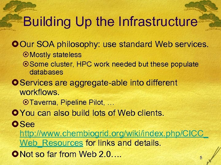 Building Up the Infrastructure £ Our SOA philosophy: use standard Web services. ¤Mostly stateless