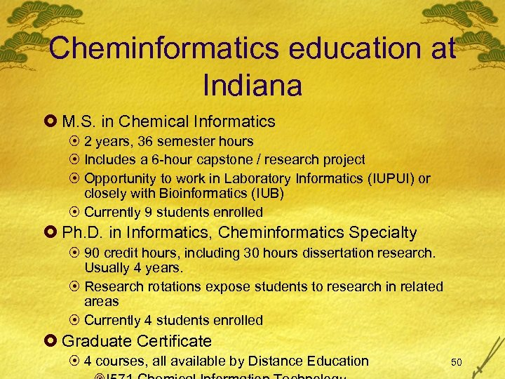 Cheminformatics education at Indiana £ M. S. in Chemical Informatics ¤ 2 years, 36