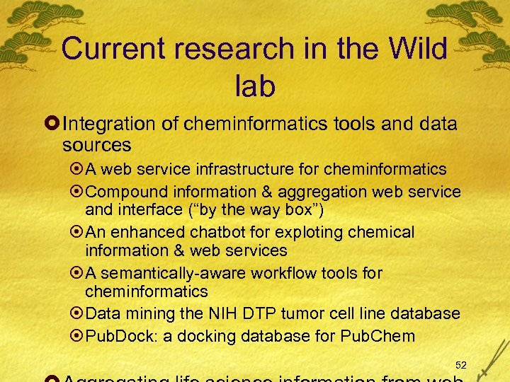 Current research in the Wild lab £ Integration of cheminformatics tools and data sources