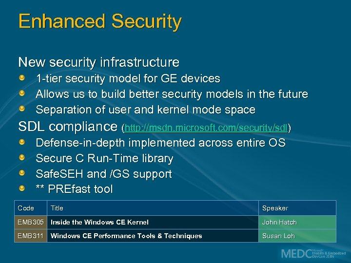 Enhanced Security New security infrastructure 1 -tier security model for GE devices Allows us