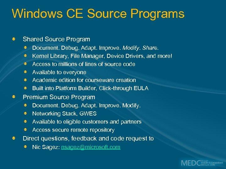Windows CE Source Programs Shared Source Program Document. Debug. Adapt. Improve. Modify. Share. Kernel