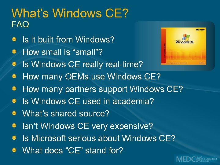"""What's Windows CE? FAQ Is it built from Windows? How small is """"small""""? Is"""