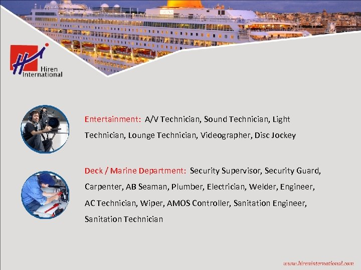 Entertainment: A/V Technician, Sound Technician, Light Technician, Lounge Technician, Videographer, Disc Jockey Deck /