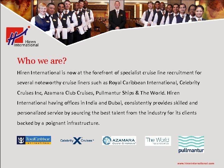 Who we are? Hiren International is now at the forefront of specialist cruise line