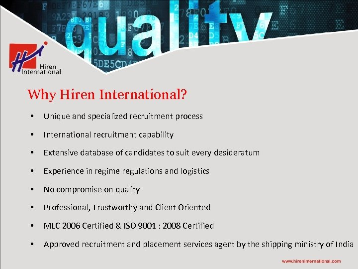 Why Hiren International? • Unique and specialized recruitment process • International recruitment capability •