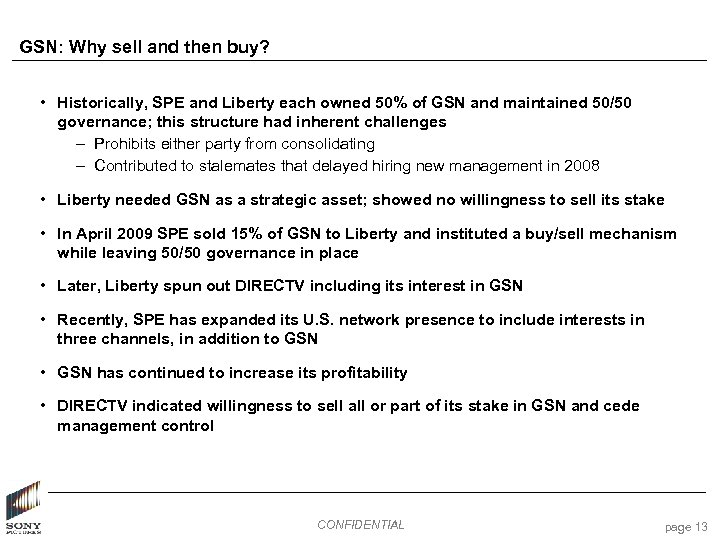 GSN: Why sell and then buy? • Historically, SPE and Liberty each owned 50%