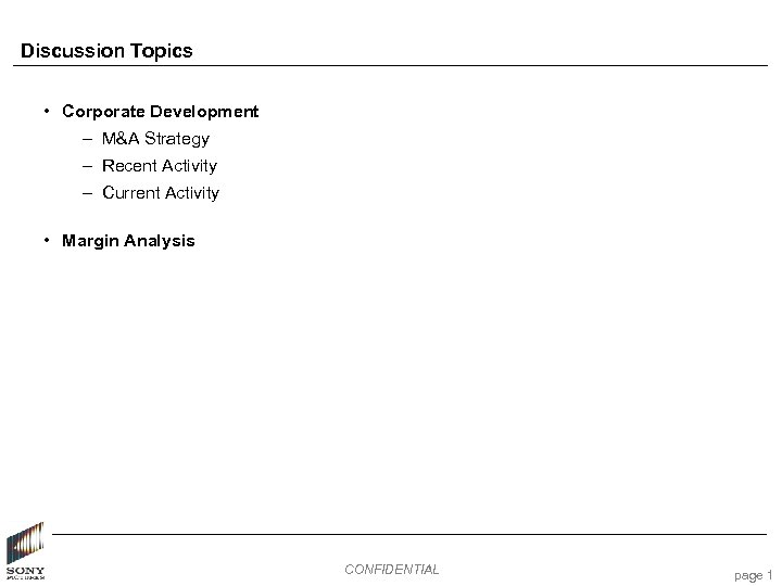 Discussion Topics • Corporate Development – M&A Strategy – Recent Activity – Current Activity