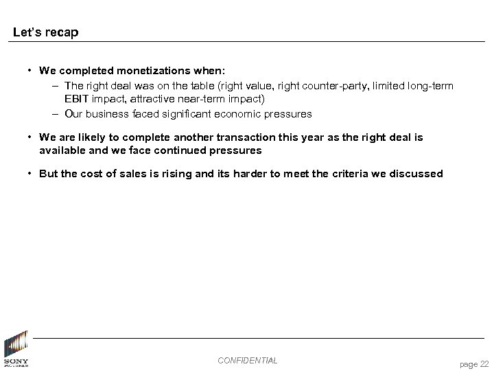 Let's recap • We completed monetizations when: – The right deal was on the