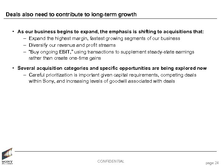 Deals also need to contribute to long-term growth • As our business begins to