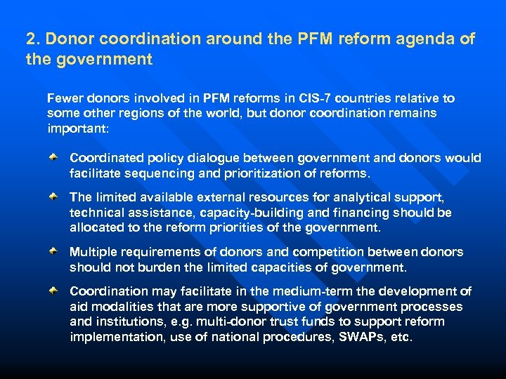 2. Donor coordination around the PFM reform agenda of the government Fewer donors involved