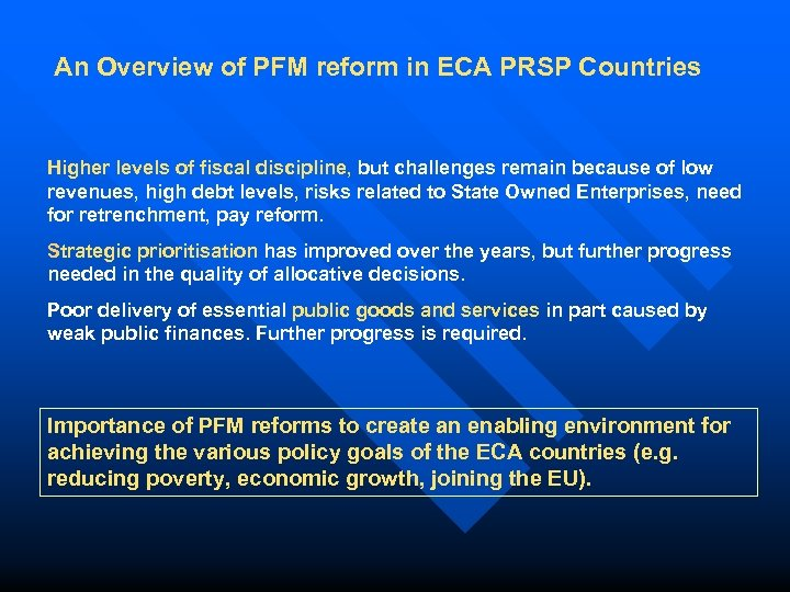An Overview of PFM reform in ECA PRSP Countries Higher levels of fiscal discipline,