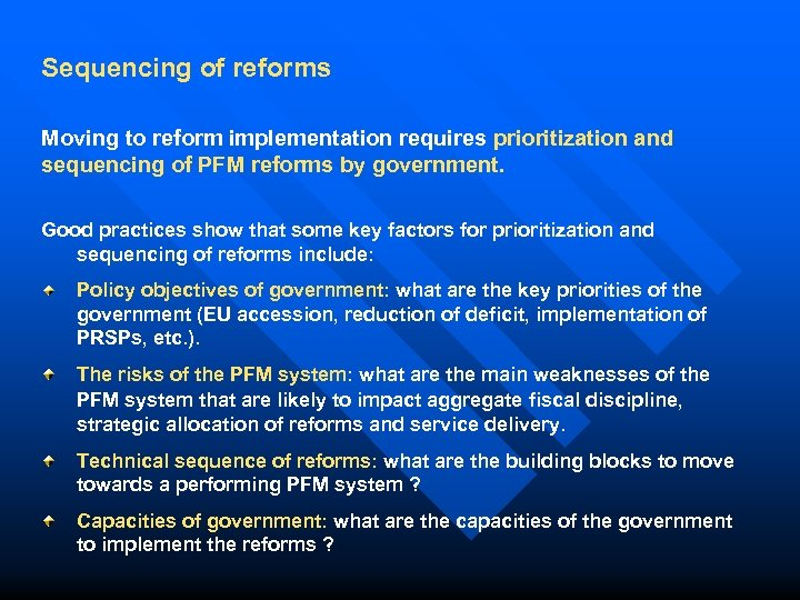 Sequencing of reforms Moving to reform implementation requires prioritization and sequencing of PFM reforms