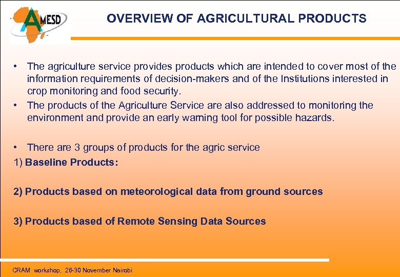 OVERVIEW OF AGRICULTURAL PRODUCTS • The agriculture service provides products which are intended to