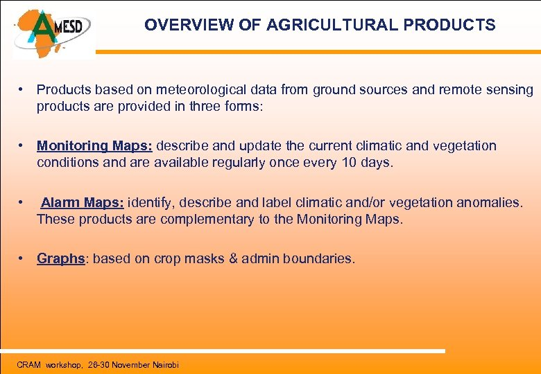 OVERVIEW OF AGRICULTURAL PRODUCTS • Products based on meteorological data from ground sources and