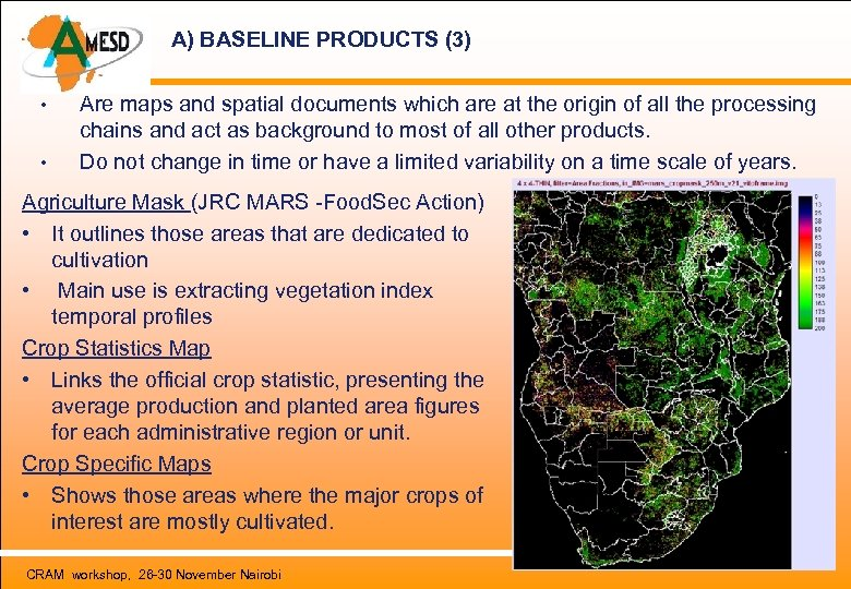 A) BASELINE PRODUCTS (3) • • Are maps and spatial documents which are