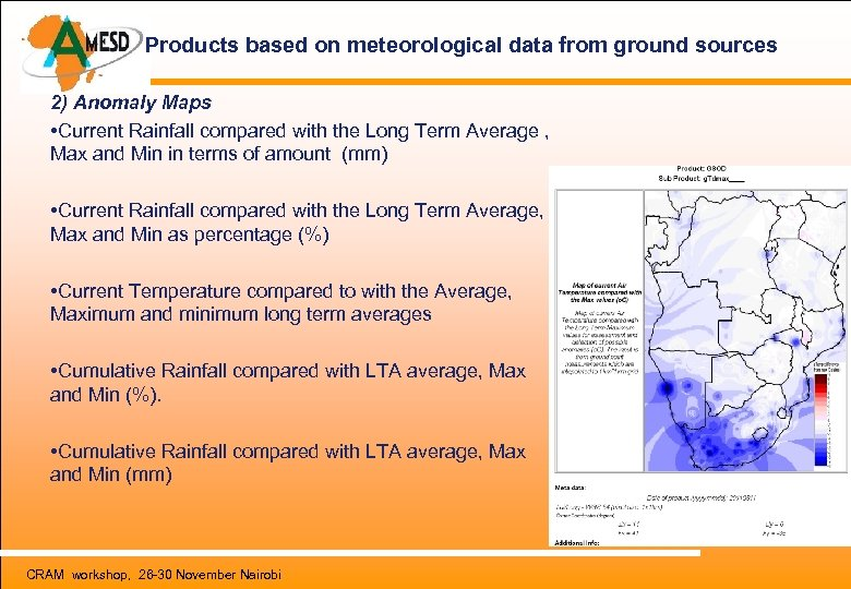 Products based on meteorological data from ground sources 2) Anomaly Maps • Current Rainfall