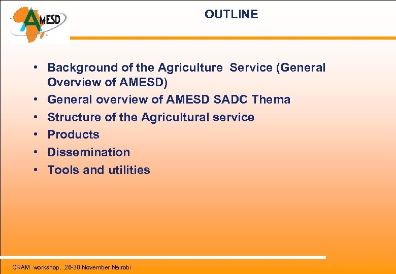 OUTLINE • Background of the Agriculture Service (General Overview of AMESD) • General overview