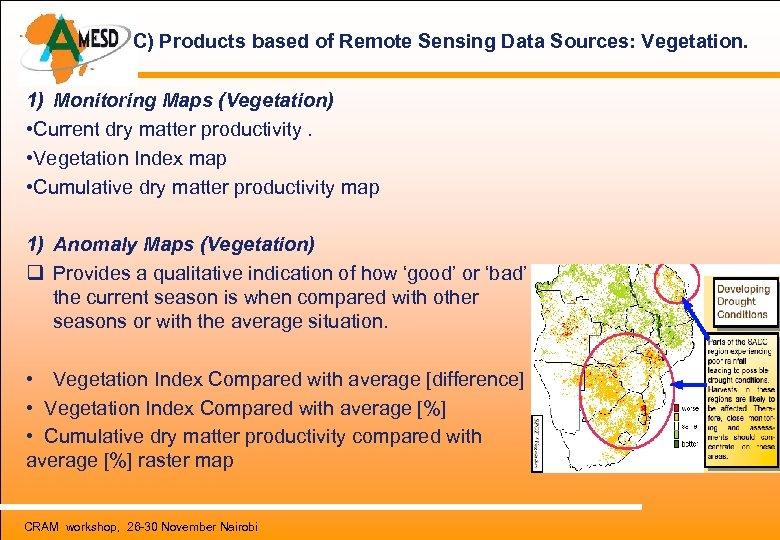 C) Products based of Remote Sensing Data Sources: Vegetation. 1) Monitoring Maps (Vegetation) •