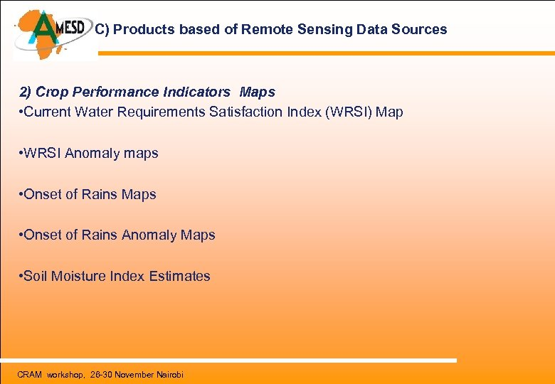 C) Products based of Remote Sensing Data Sources 2) Crop Performance Indicators Maps •