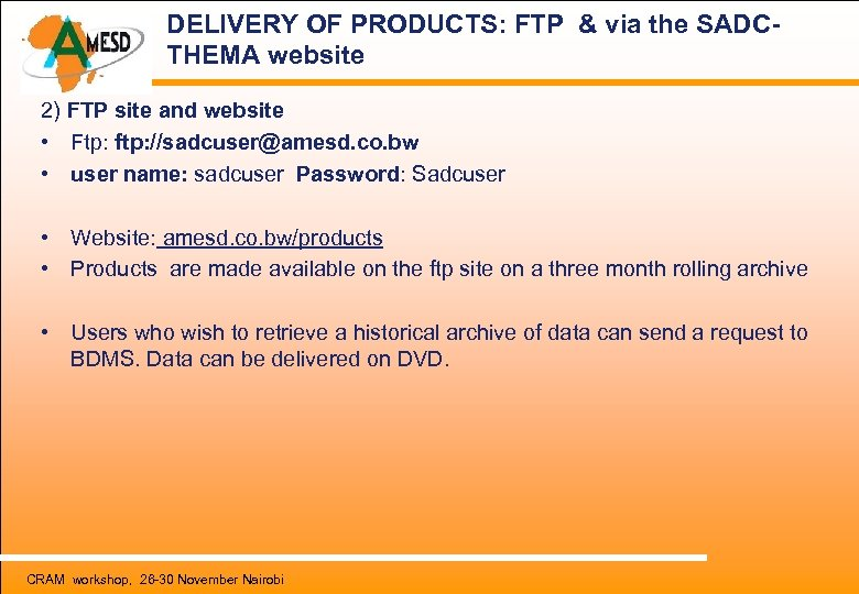 DELIVERY OF PRODUCTS: FTP & via the SADCTHEMA website 2) FTP site and website