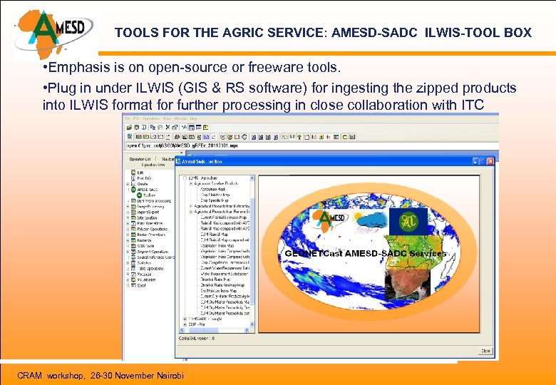 TOOLS FOR THE AGRIC SERVICE: AMESD-SADC ILWIS-TOOL BOX • Emphasis is on open-source