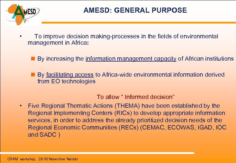 AMESD: GENERAL PURPOSE • To improve decision making-processes in the fields of environmental management