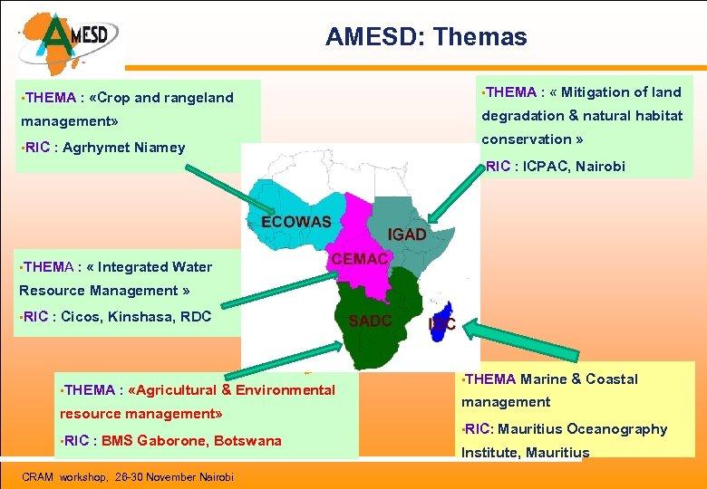 AMESD: Themas • THEMA : «Crop and rangeland • THEMA : « Mitigation of
