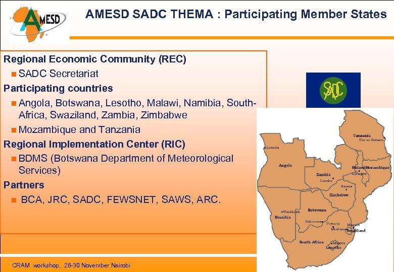 AMESD SADC THEMA : Participating Member States Regional Economic Community (REC) SADC Secretariat Participating