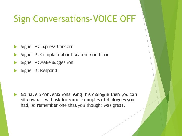 Sign Conversations-VOICE OFF Signer A: Express Concern Signer B: Complain about present condition Signer