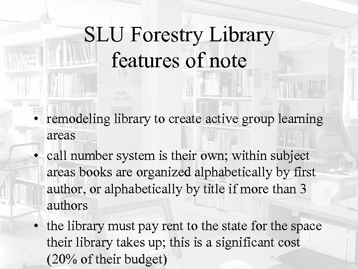 SLU Forestry Library features of note • remodeling library to create active group learning