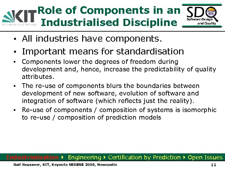 Role of Components in an Industrialised Discipline ▪ All industries have components. ▪ Important