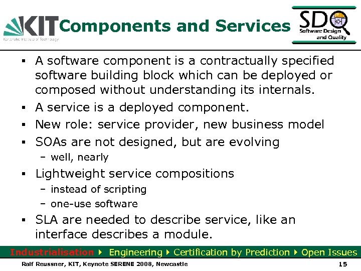 Components and Services ▪ A software component is a contractually specified software building block