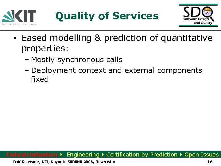 Quality of Services ▪ Eased modelling & prediction of quantitative properties: – Mostly synchronous