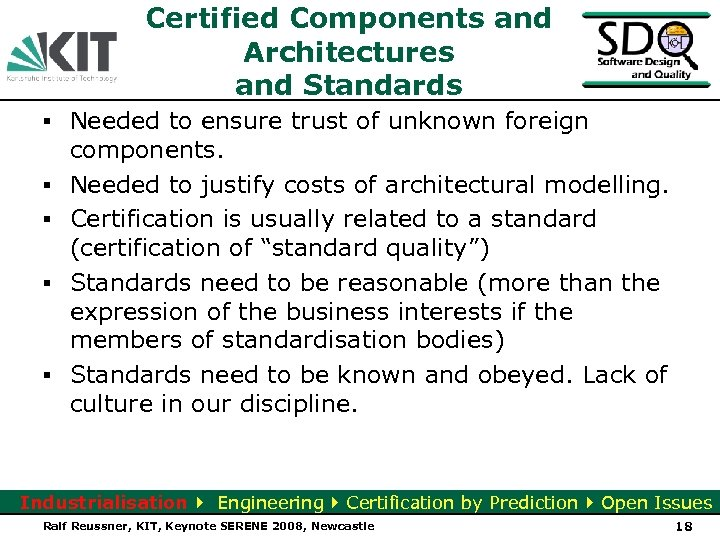 Certified Components and Architectures and Standards ▪ Needed to ensure trust of unknown foreign