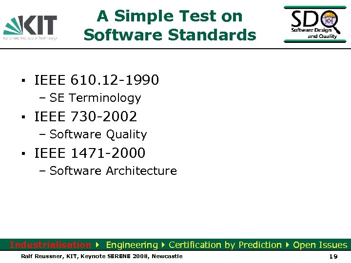 A Simple Test on Software Standards ▪ IEEE 610. 12 -1990 – SE Terminology