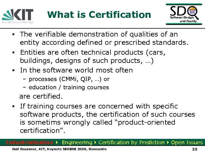 What is Certification ▪ The verifiable demonstration of qualities of an entity according defined