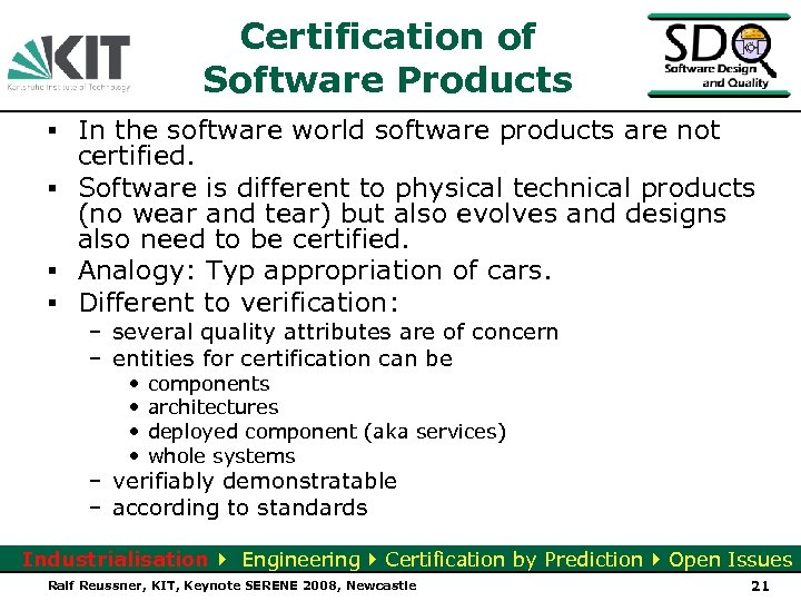 Certification of Software Products ▪ In the software world software products are not certified.