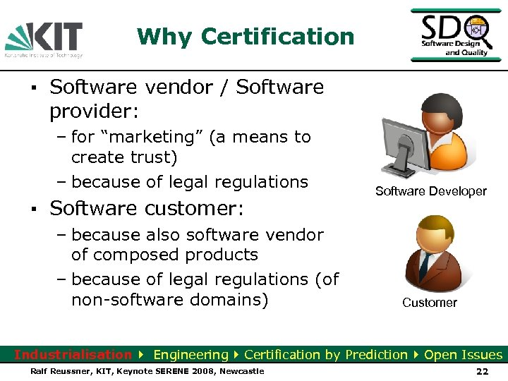 "Why Certification ▪ Software vendor / Software provider: – for ""marketing"" (a means to"