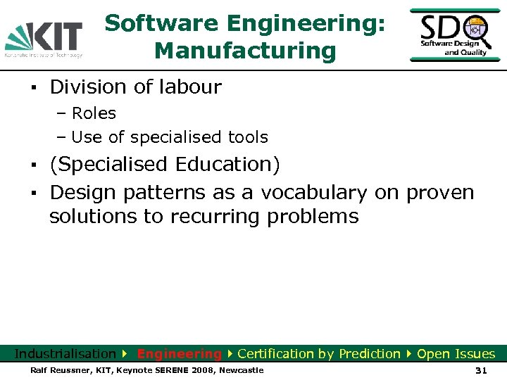 Software Engineering: Manufacturing ▪ Division of labour – Roles – Use of specialised tools