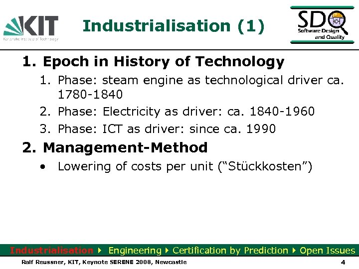 Industrialisation (1) 1. Epoch in History of Technology 1. Phase: steam engine as technological