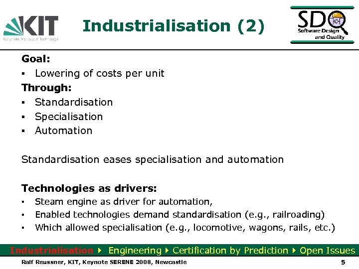 Industrialisation (2) Goal: ▪ Lowering of costs per unit Through: ▪ Standardisation ▪ Specialisation