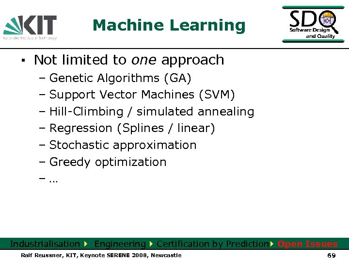 Machine Learning ▪ Not limited to one approach – Genetic Algorithms (GA) – Support