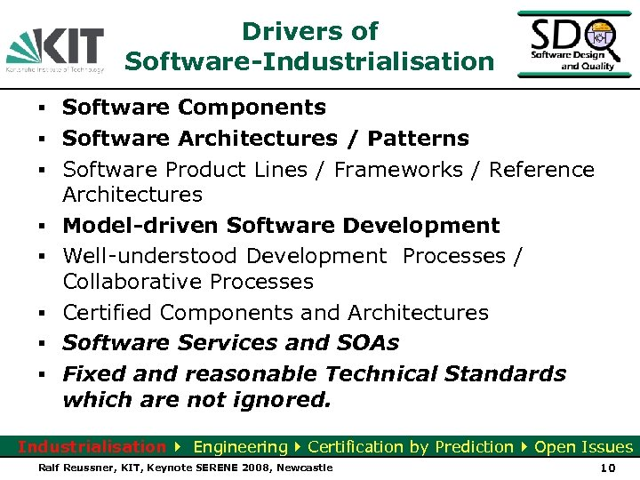 Drivers of Software-Industrialisation ▪ Software Components ▪ Software Architectures / Patterns ▪ Software Product